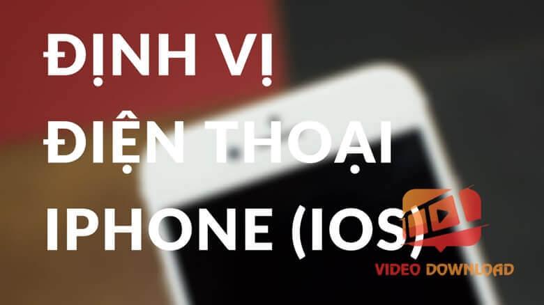 Hình 5: Định vị điện thoại iPhone
